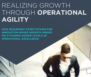 Realizing Growth Through Operational Agility