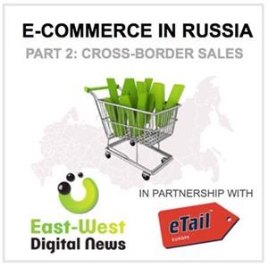 E-Commerce in Russia - Cross Border Sales
