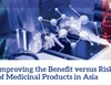 Improving the Benefit versus Risk of Medicinal Products in Asia
