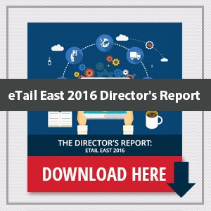 eTail East 2016 Director's Report