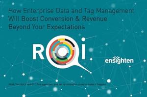 How Enterprise Data and Tag Management Boost Conversion & Revenue