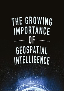 The Growing Importance of Geospatial Intelligence