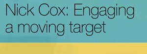 Nick Cox: Engaging a moving target