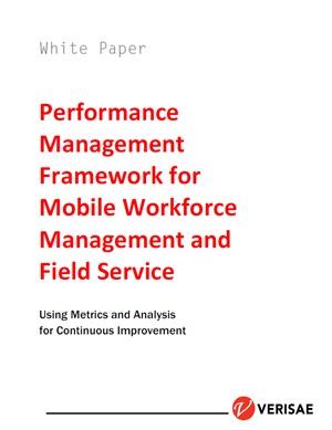 Performance Management Framework for Mobile Workforce Management and Field Service