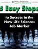 5 Easy Steps to Success in the New Life Sciences Job Market