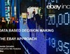 Data Based Decision Making: The eBay Approach