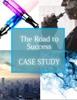 The Road to Success - A Case Study