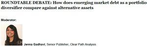 ROUNDTABLE DEBATE: How does emerging market debt as a portfolio diversifier compare against alternative assets