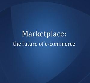 Marketplace: The Future of eCommerce