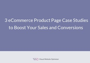 3 Product Page Case Studies