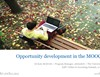 Discovery and Opportunity Development in the MOOC Space