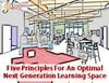Five Principles For An Optimal Next Generation Learning Space