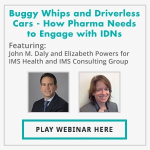 Buggy Whips and Driverless Cars - How Pharma Needs to Engage with IDN