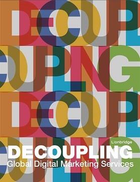 Decoupling Global Digital Marketing Services - Lionbridge