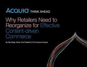Why Retailers Need to Reorganize for Effective Content-driven Commerce