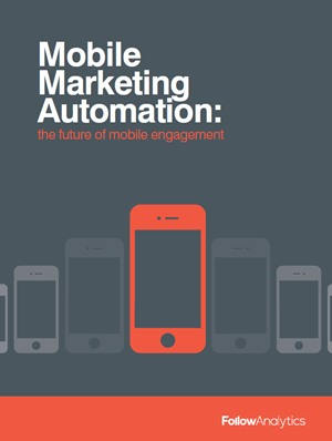 Mobile Marketing Automation: The Future of Mobile Engagement