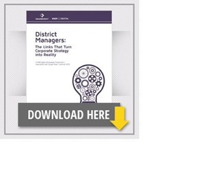 District Managers: The Links That Turn Corporate Strategy into Reality