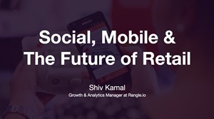 Social, Mobile and the Future of Retail