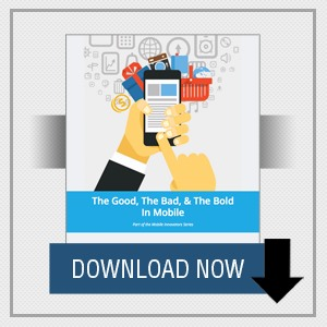 The Mobile Innovators Series: The Good, The Bad, & The Bold in Mobile