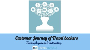 Customer Journey of Travel bookers: Feeding Impulse in Hotel Booking