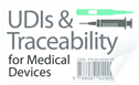 UDIs and Traceability for Medical Devices