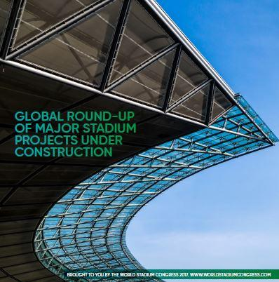 Global round-up of major stadium projects under construction