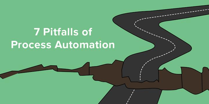 Pitfalls of Process Automation