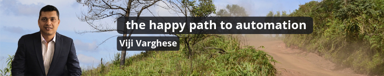 Viji Varghese - The happy path to automation